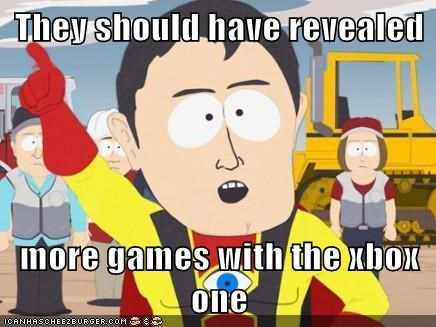 They should have revealed  more games with the xbox one