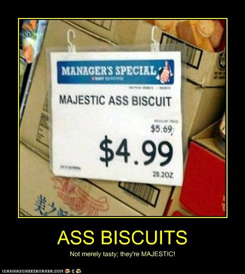 ASS BISCUITS