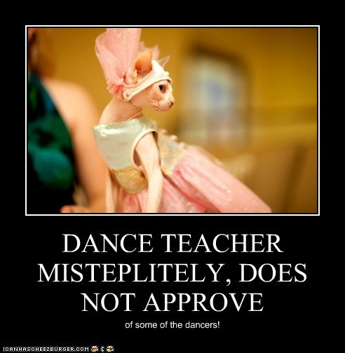 DANCE TEACHER MISTEPLITELY, DOES NOT APPROVE