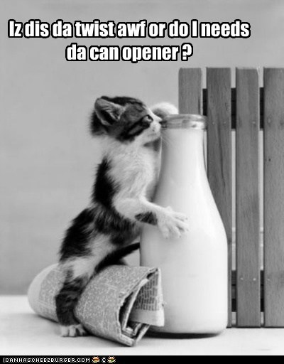 Iz dis da twist awf or do I needs da can opener ?