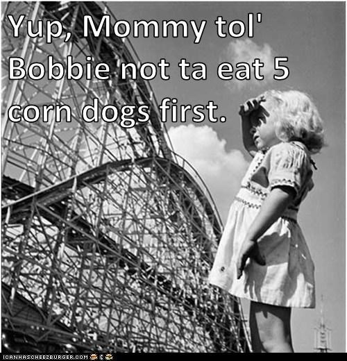 Yup, Mommy tol' Bobbie not ta eat 5 corn dogs first.