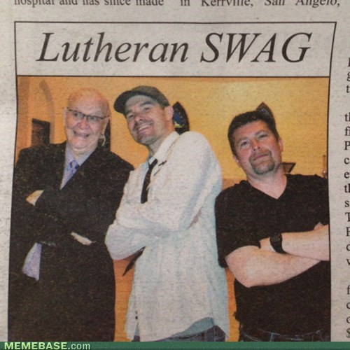 If there's any word I'd use to describe Lutherans, it would be swag