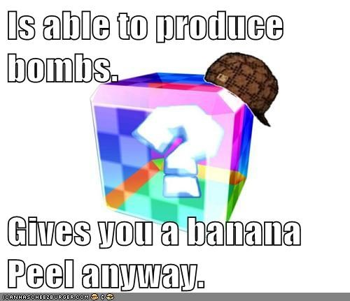 Is able to produce bombs.  Gives you a banana Peel anyway.