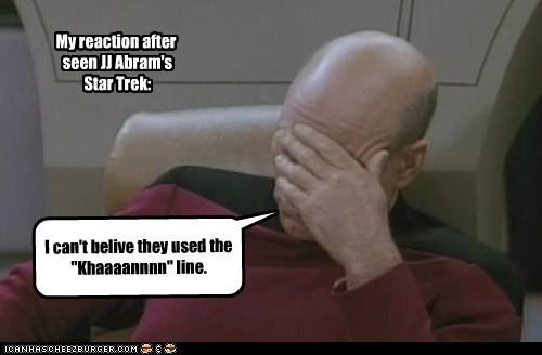 My reaction after seen JJ Abram' Star Trek: