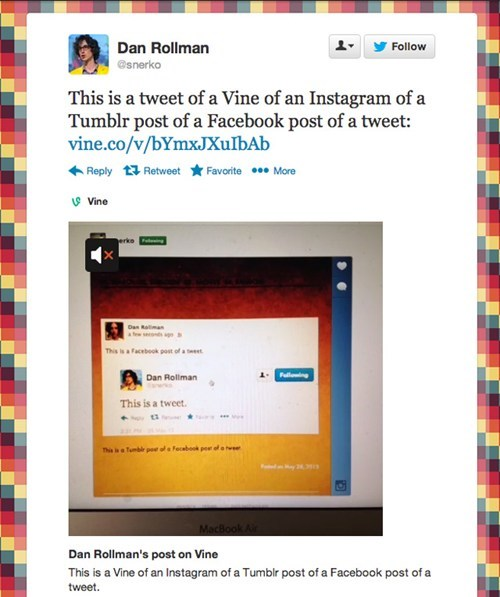 This is a Post of a Tweet of a Vine of an Instagram of a Tumblr Post of a Facebook Post of a Tweet.