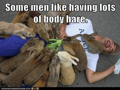 Some men like having lots of body hare.