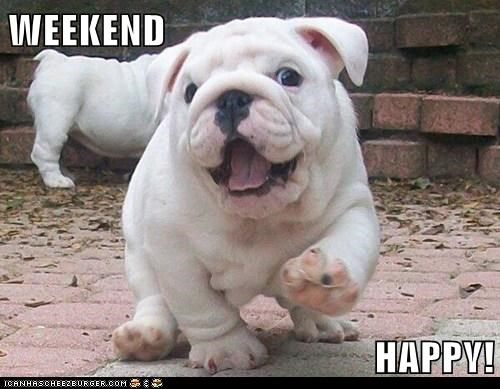 WEEKEND  HAPPY!