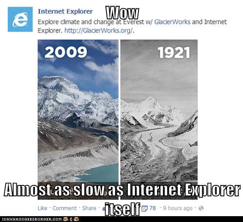 Wow  Almost as slow as Internet Explorer itself