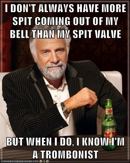 high school band,Music,the most interesting man in the world,trombone,spit valve,funny