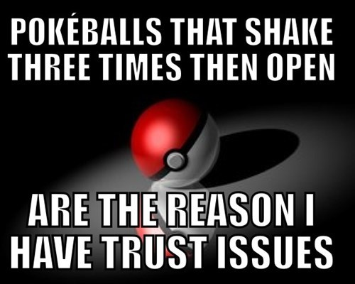 Why Playing Pokemon Has Given You Trust Issues