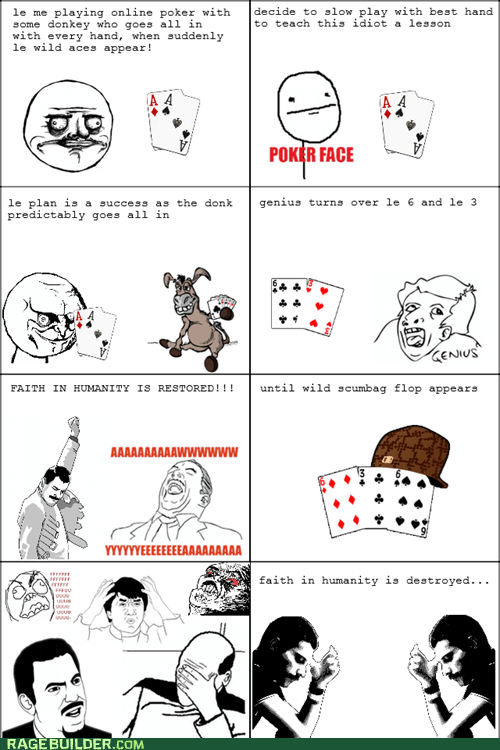 faith in humanity,faith in humanity destroyed,poker face,online poker,poker