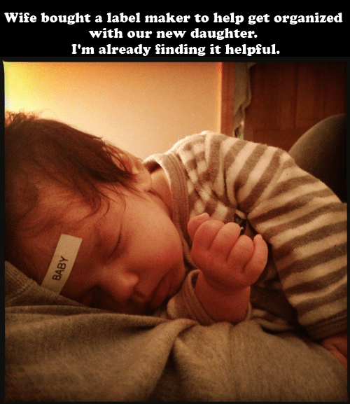Dad, Baby, and a Label Maker = Mischief