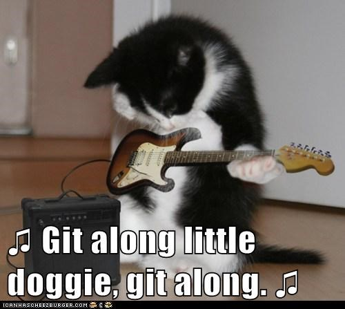 ♫ Git along little doggie, git along. ♫
