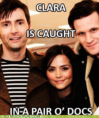 clara oswald,David Tennant,jenna-louise coleman,puns,Matt Smith,doctor who,eleventh doctor,funny,tenth doctor
