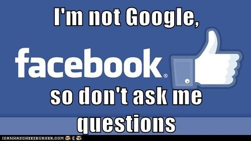 I'm not Google,  so don't ask me questions