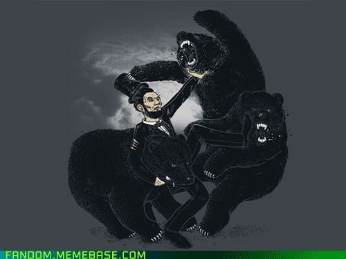 Abraham Lincoln; Bear Fighter. Need i say more?