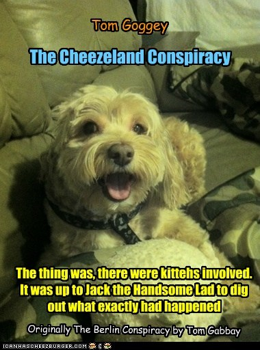 The Cheezeland Conspiracy