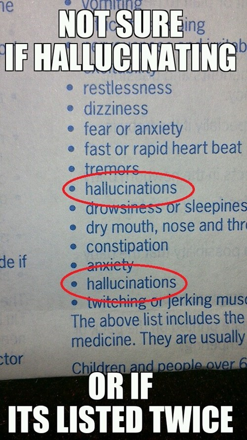 You're Probably Just Hallucinating Hallucinating Hallucinating