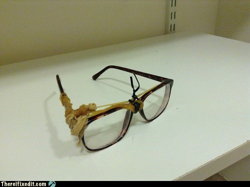 rubber bands,broken glasses,funny,g rated,there I fixed it
