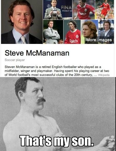 He's a McMan's Man.