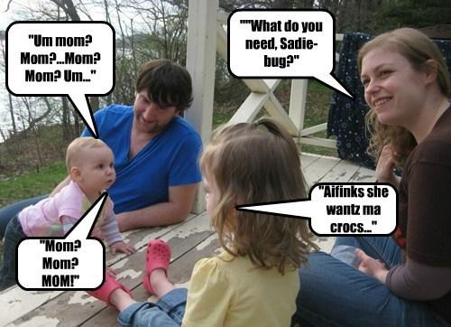 """""""Um mom? Mom?...Mom? Mom? Um..."""""""