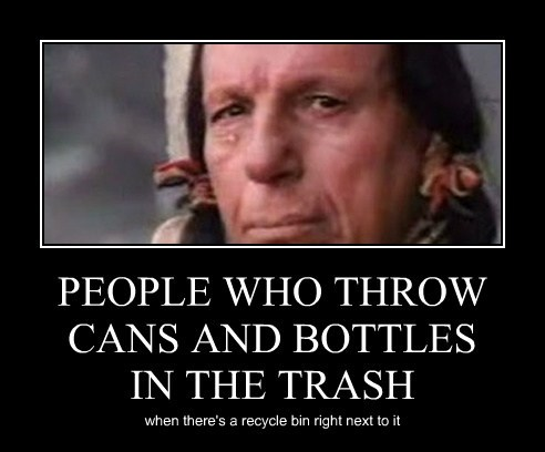 PEOPLE WHO THROW CANS AND BOTTLES IN THE TRASH