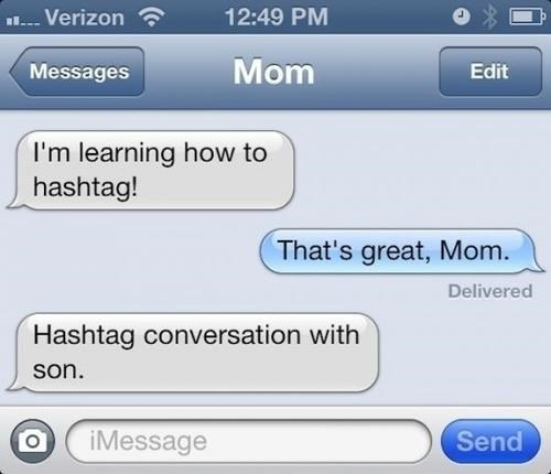 parents texting,parents on the internet,hashtags,moms,funny
