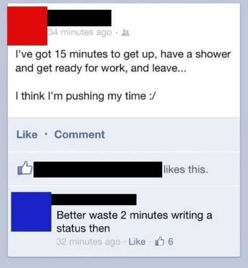 There's Always Time for Facebook!