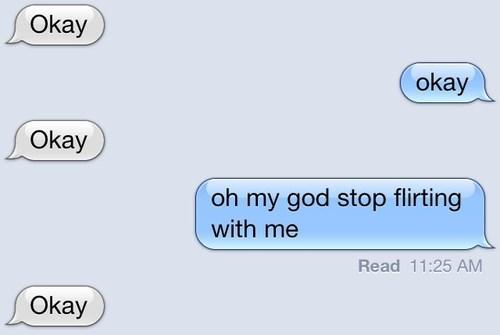 flirting,Okay,funny