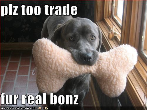 plz too trade  fur real bonz