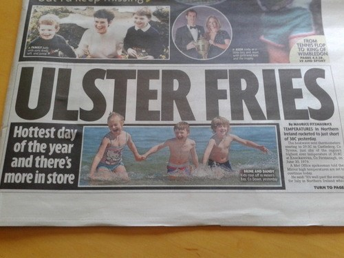 ulster,heat wave,puns,headlines