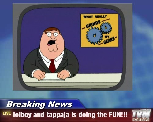 Breaking News - lolboy and tappaja is doing the FUN!!!