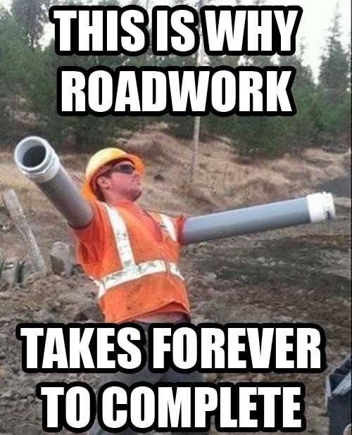road work,construction workers,monday thru friday,g rated