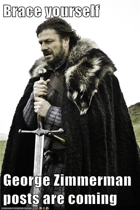 Brace yourself  George Zimmerman posts are coming