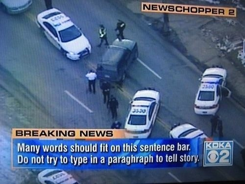 And Now for This Breaking News Report...
