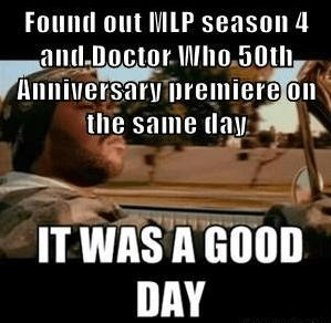 my little pony,doctor who,it was a good day