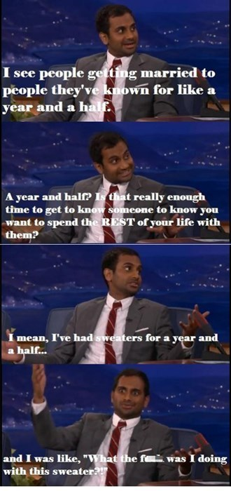 Aziz Has Buyer's Remorse