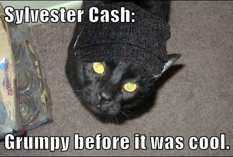 Sylvester Cash:  Grumpy before it was cool.