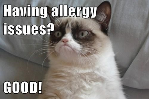 Having allergy issues?  GOOD!