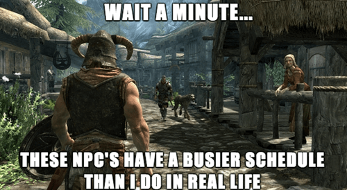 That Awkward Moment When NPCs Are More Active Than You