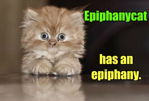 I can has epiphany?