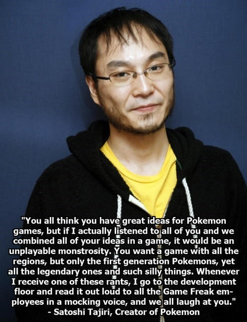 Satoshi Tajiri doesn't care about what you think