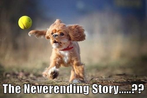 The Neverending Story.....??