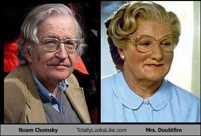 totally looks like,noam chomsky,mrs doubtfire,funny