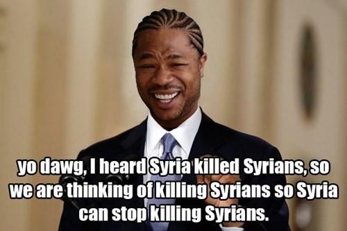 Xzibit,yo dawg,syria,Memes