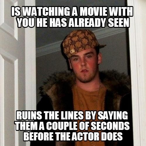 Scumbag Movie Watcher