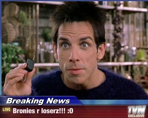 Breaking News - Bronies r loserz!!! :O