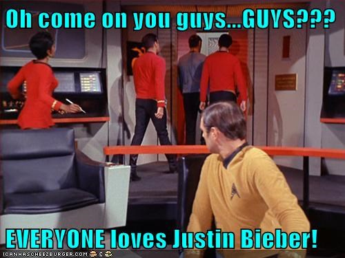 Oh come on you guys...GUYS???  EVERYONE loves Justin Bieber!