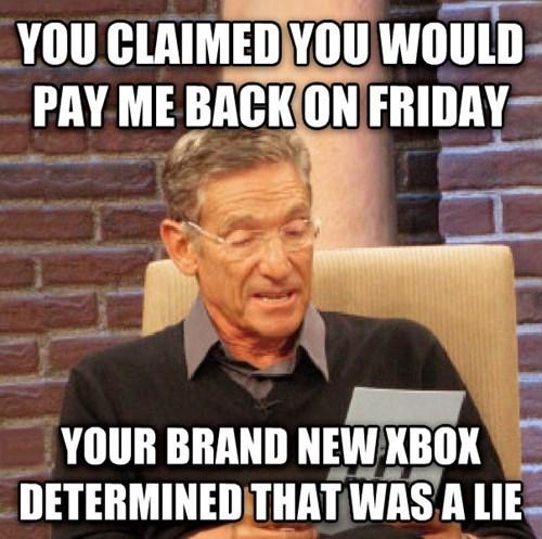 Memes,xbox,money,maury