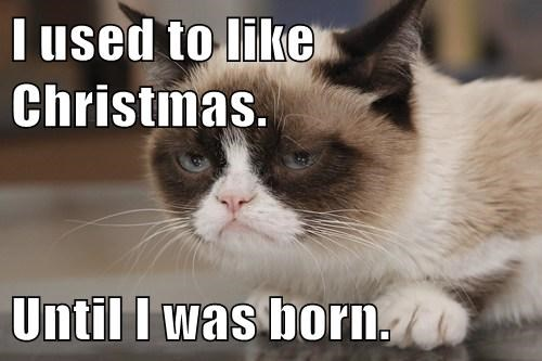 I used to like Christmas.  Until I was born.